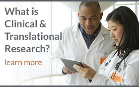 What is Clinical & Translational Research?
